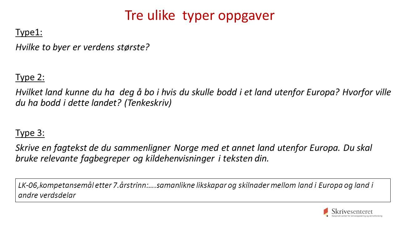Tre ulike typer oppgaver Type1: Hvilke to byer er verdens største.
