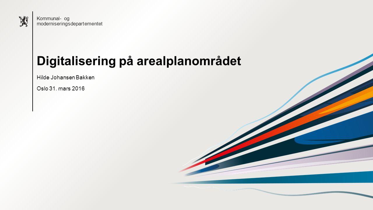 Bokmål mal: Startside Alternativ 1 Kommunal- og moderniseringsdepartementet Hilde Johansen Bakken Oslo 31.