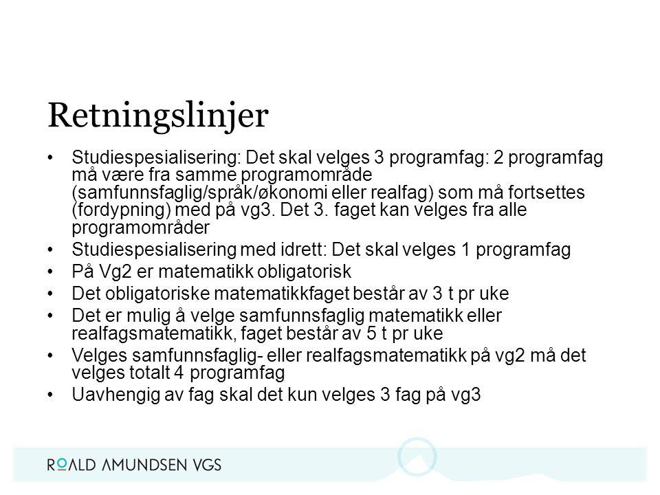 Retningslinjer Studiespesialisering: Det skal velges 3 programfag: 2 programfag må være fra samme programområde (samfunnsfaglig/språk/økonomi eller realfag) som må fortsettes (fordypning) med på vg3.