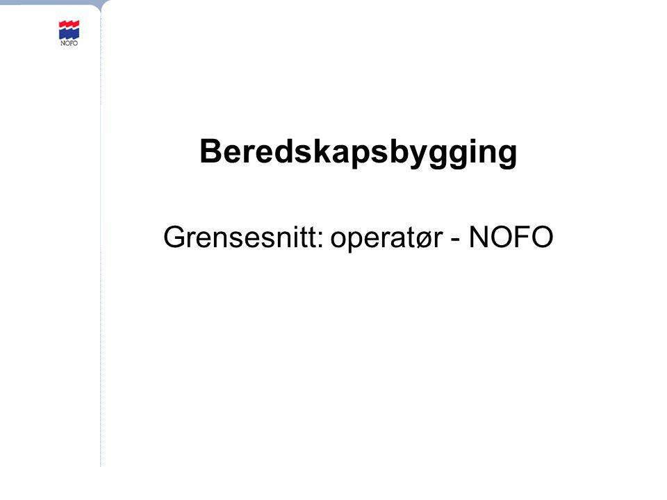 Beredskapsbygging Grensesnitt: operatør - NOFO