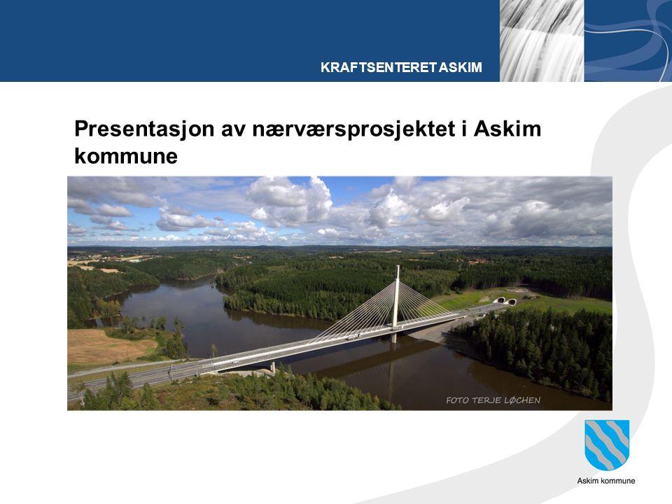 KRAFTSENTERET ASKIM Presentasjon av nærværsprosjektet i Askim kommune