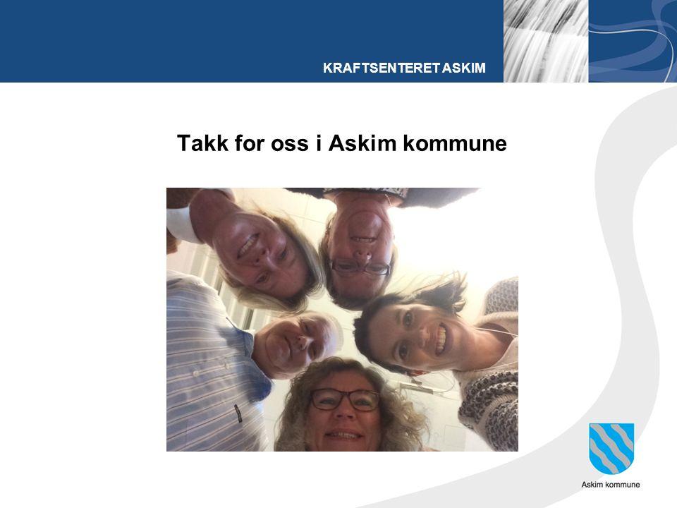 KRAFTSENTERET ASKIM Takk for oss i Askim kommune