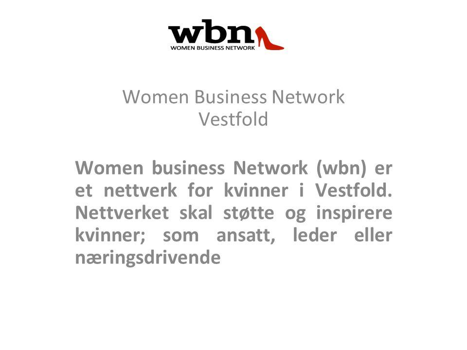 Women Business Network Vestfold Women business Network (wbn) er et nettverk for kvinner i Vestfold.