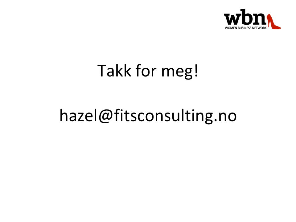 Takk for meg! hazel@fitsconsulting.no
