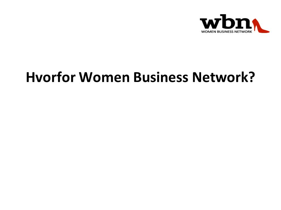 Hvorfor Women Business Network?