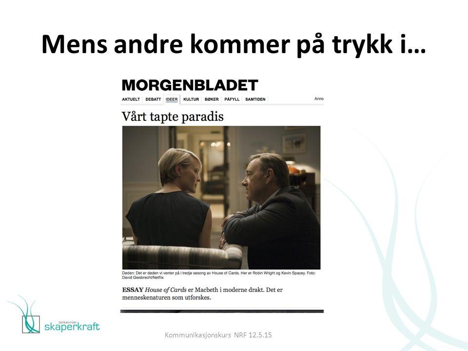 Kommunikasjonskurs NRF 12.5.15 Mens andre kommer på trykk i…