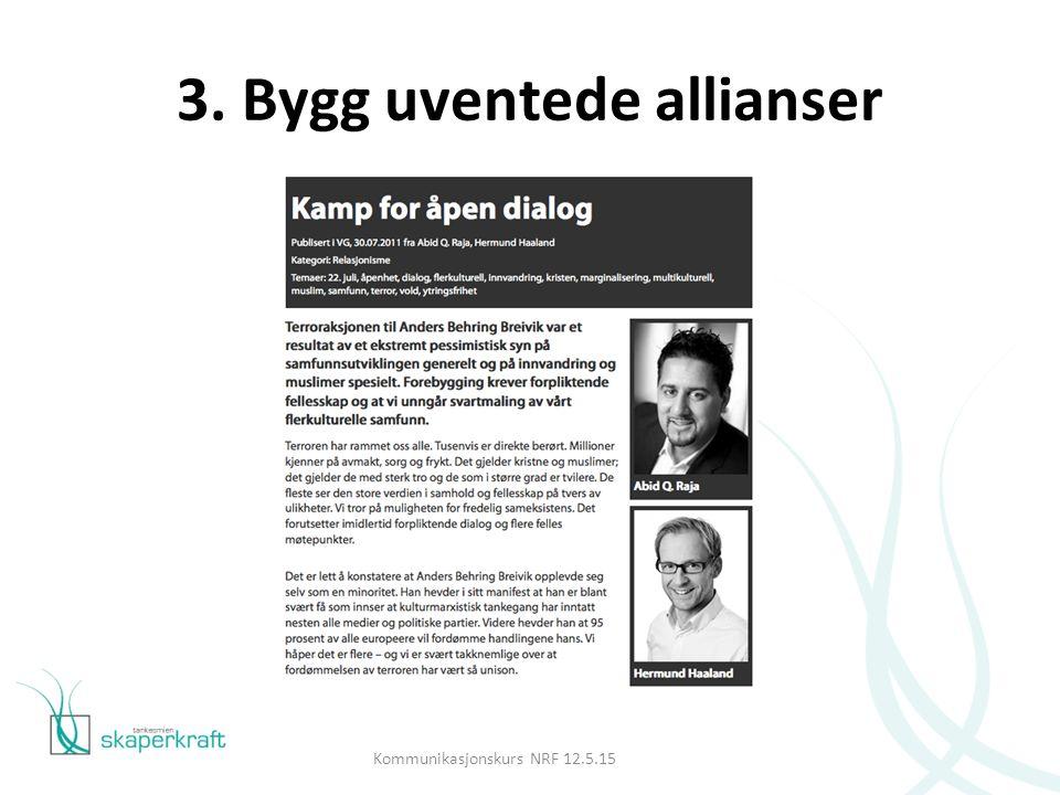 Kommunikasjonskurs NRF 12.5.15 3. Bygg uventede allianser
