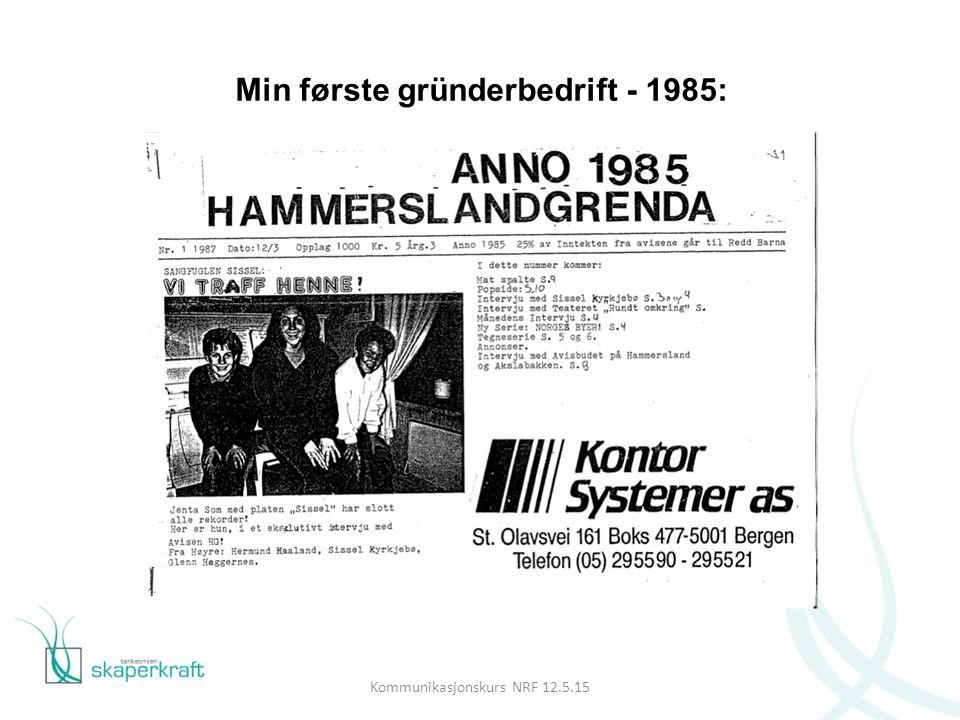 Kommunikasjonskurs NRF 12.5.15 Min første gründerbedrift - 1985: