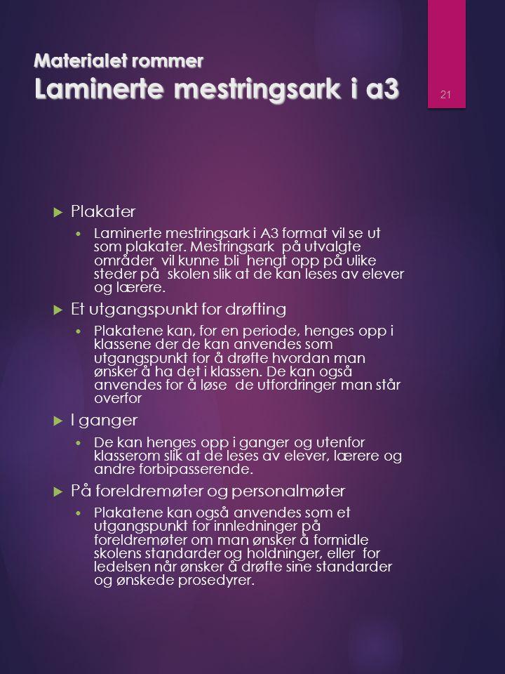 Materialet rommer Laminerte mestringsark i a3  Plakater Laminerte mestringsark i A3 format vil se ut som plakater.
