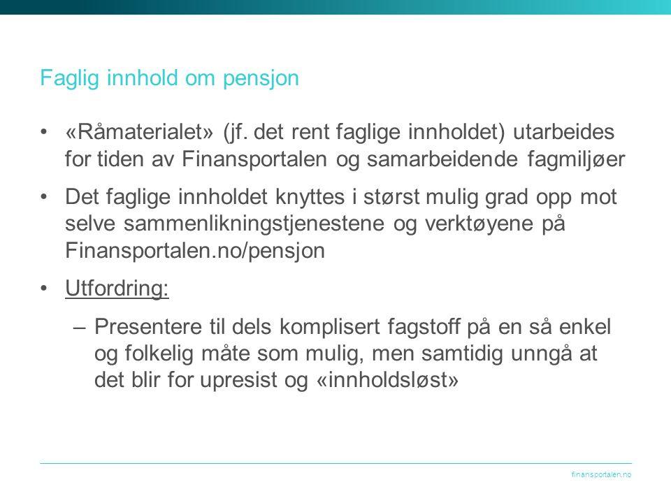 finansportalen.no Faglig innhold om pensjon «Råmaterialet» (jf.