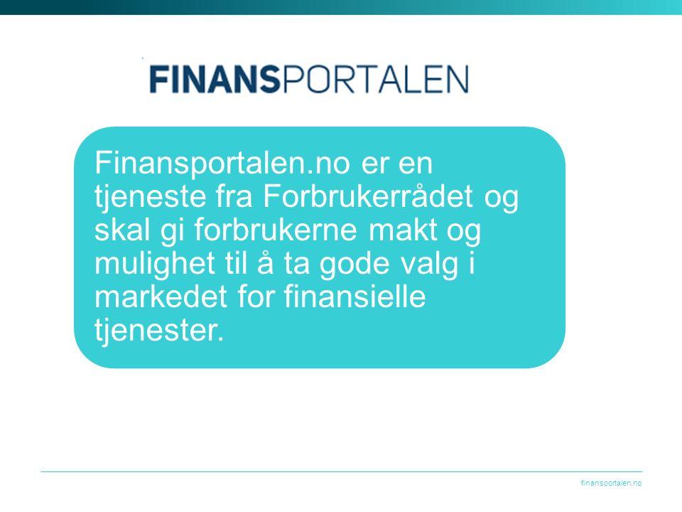 finansportalen.no Finansportalen.no er en tjeneste fra Forbrukerrådet og skal gi forbrukerne makt og mulighet til å ta gode valg i markedet for finansielle tjenester.