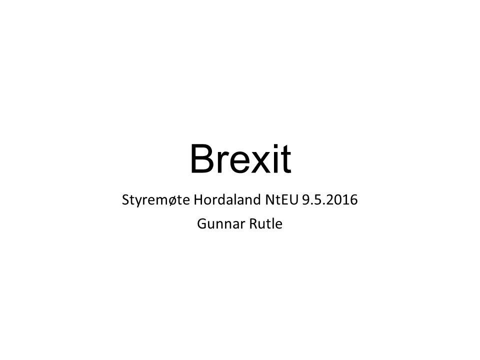 Brexit Styremøte Hordaland NtEU 9.5.2016 Gunnar Rutle