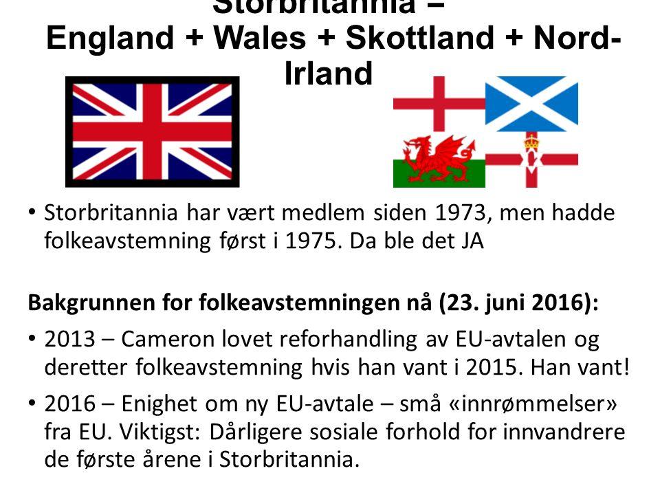 Storbritannia = England + Wales + Skottland + Nord- Irland Storbritannia har vært medlem siden 1973, men hadde folkeavstemning først i 1975.
