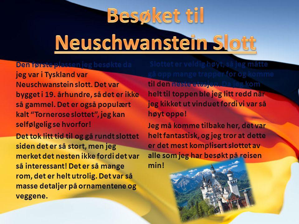 Den første plassen jeg besøkte da jeg var i Tyskland var Neuschwanstein slott.