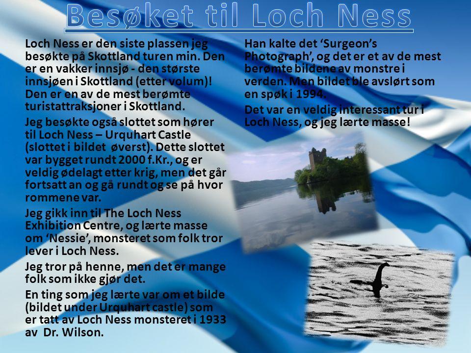Loch Ness er den siste plassen jeg besøkte på Skottland turen min.