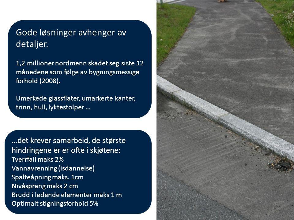 Foto: Statens vegvesen Gode løsninger avhenger av detaljer.