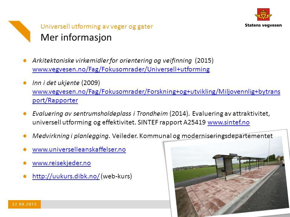 Mer informasjon ● Arkitektoniske virkemidler for orientering og veifinning (2015) www.vegvesen.no/Fag/Fokusomrader/Universell+utforming www.vegvesen.no/Fag/Fokusomrader/Universell+utforming ● Inn i det ukjente (2009) www.vegvesen.no/Fag/Fokusomrader/Forskning+og+utvikling/Miljovennlig+bytrans port/Rapporter www.vegvesen.no/Fag/Fokusomrader/Forskning+og+utvikling/Miljovennlig+bytrans port/Rapporter ● Evaluering av sentrumsholdeplass i Trondheim (2014).