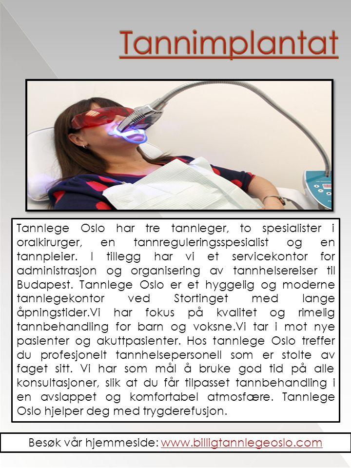 Tannlege Oslo har tre tannleger, to spesialister i oralkirurger, en tannreguleringsspesialist og en tannpleier.