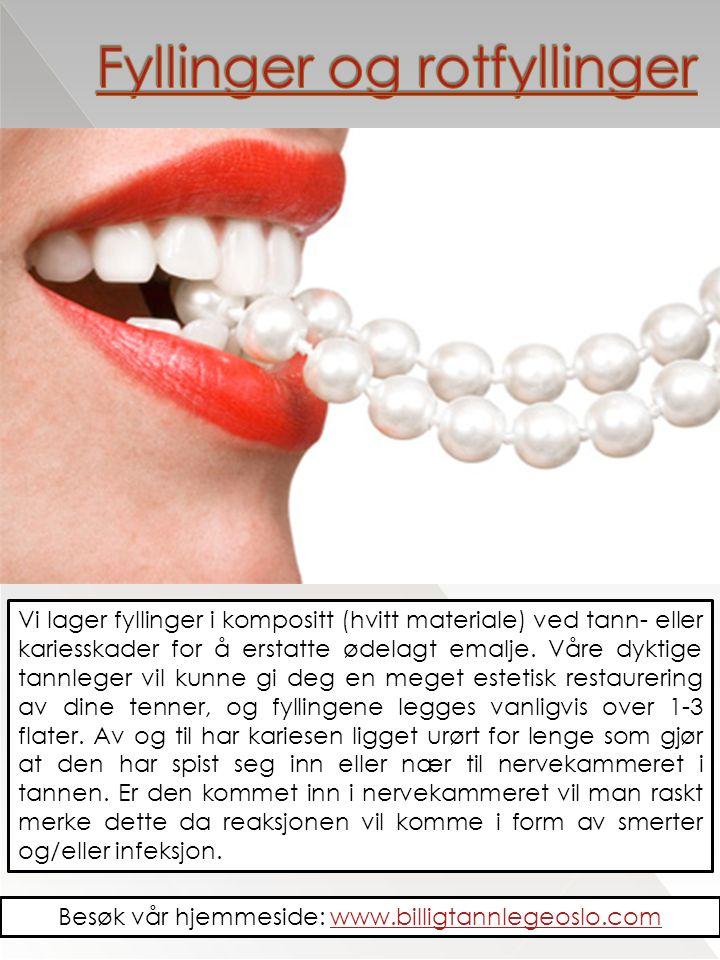 Vi lager fyllinger i kompositt (hvitt materiale) ved tann- eller kariesskader for å erstatte ødelagt emalje.