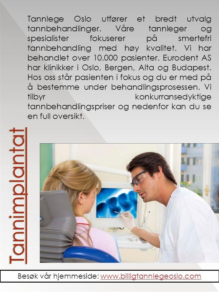 Tannlege Oslo utfører et bredt utvalg tannbehandlinger.