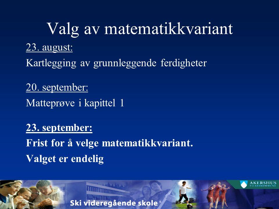 Valg av matematikkvariant 23. august: Kartlegging av grunnleggende ferdigheter 20.