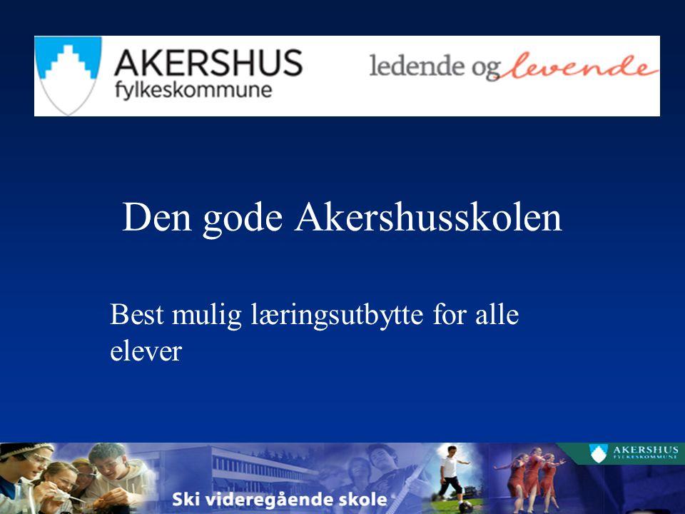 Den gode Akershusskolen Best mulig læringsutbytte for alle elever