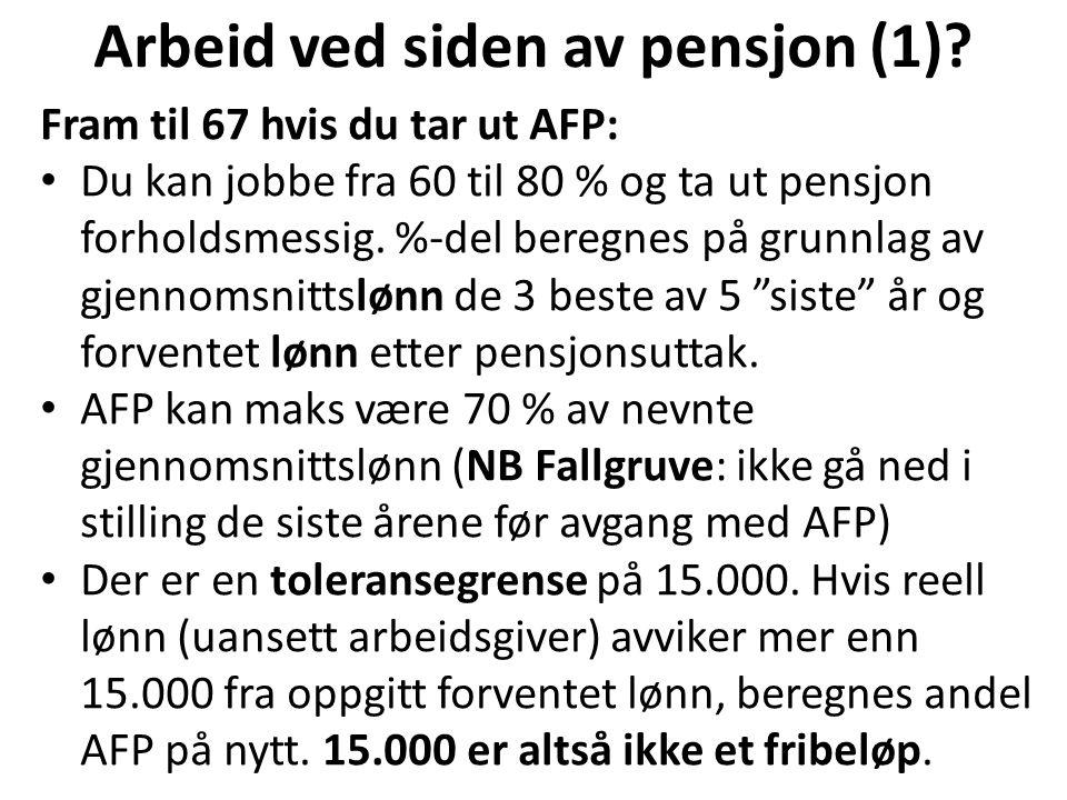 Arbeid ved siden av pensjon (1)? Fram til 67 hvis du tar ut AFP: Du kan jobbe fra 60 til 80 % og ta ut pensjon forholdsmessig. %-del beregnes på grunn