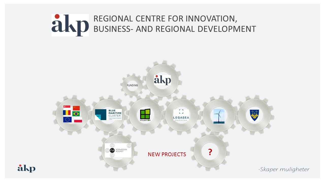 FUNDING REGIONAL CENTRE FOR INNOVATION, BUSINESS- AND REGIONAL DEVELOPMENT ? NEW PROJECTS