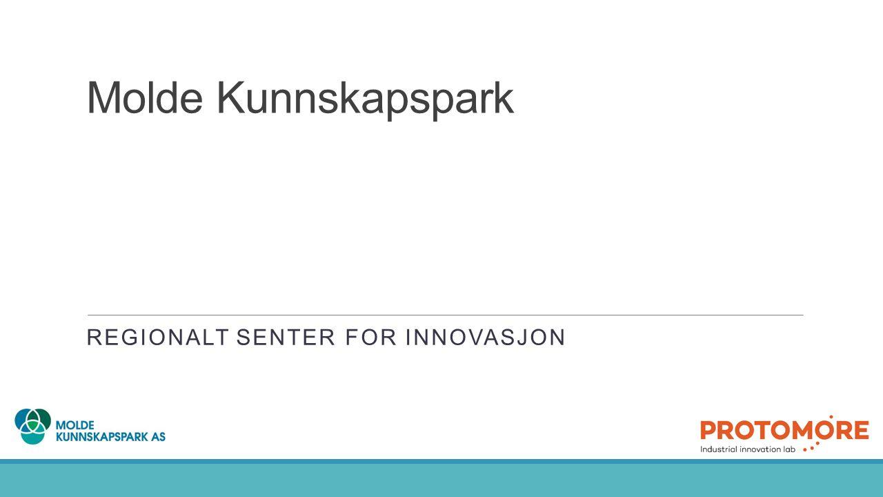REGIONALT SENTER FOR INNOVASJON Molde Kunnskapspark