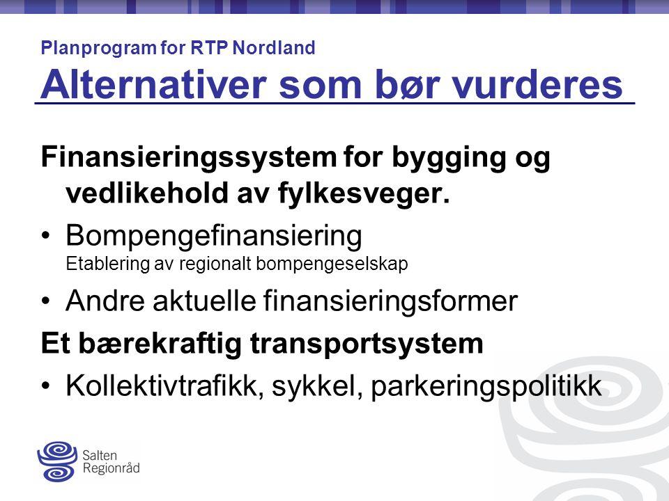 Finansieringssystem for bygging og vedlikehold av fylkesveger.