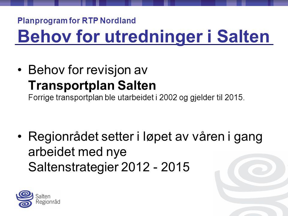 Behov for revisjon av Transportplan Salten Forrige transportplan ble utarbeidet i 2002 og gjelder til 2015.