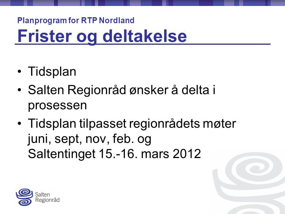 Tidsplan Salten Regionråd ønsker å delta i prosessen Tidsplan tilpasset regionrådets møter juni, sept, nov, feb.