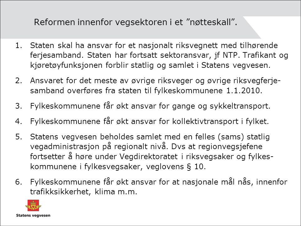 x Noen konsekvenser av reformen innenfor vegsektoren På landsbasis Østlandsområdet