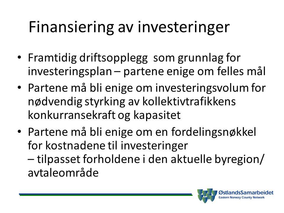 Finansiering av investeringer Framtidig driftsopplegg som grunnlag for investeringsplan – partene enige om felles mål Partene må bli enige om invester