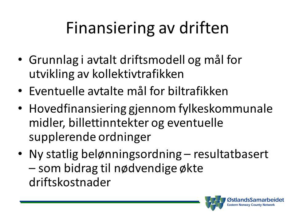 Finansiering av driften Grunnlag i avtalt driftsmodell og mål for utvikling av kollektivtrafikken Eventuelle avtalte mål for biltrafikken Hovedfinansi