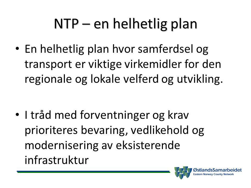 NTP – en helhetlig plan En helhetlig plan hvor samferdsel og transport er viktige virkemidler for den regionale og lokale velferd og utvikling. I tråd