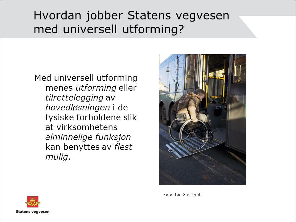Hvordan jobber Statens vegvesen med universell utforming.