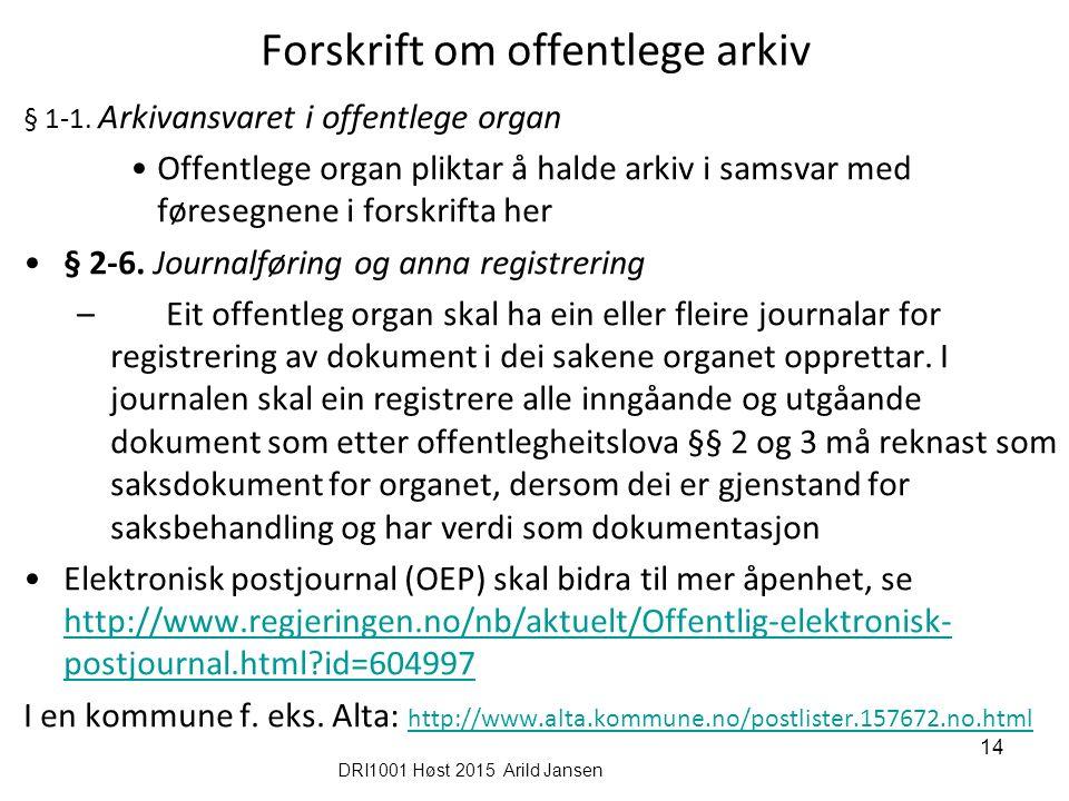 14 Forskrift om offentlege arkiv § 1-1.