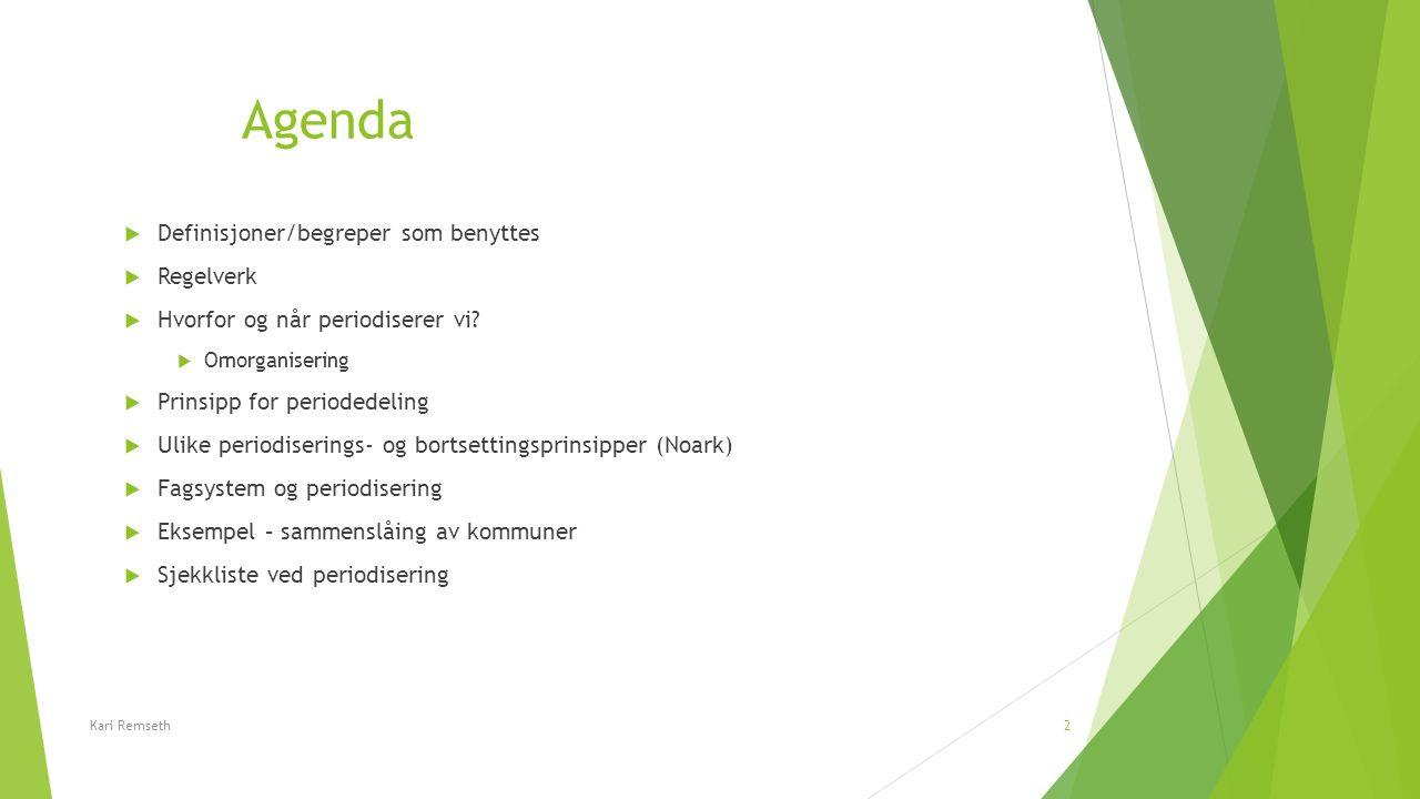 Agenda  Definisjoner/begreper som benyttes  Regelverk  Hvorfor og når periodiserer vi?  Omorganisering  Prinsipp for periodedeling  Ulike period