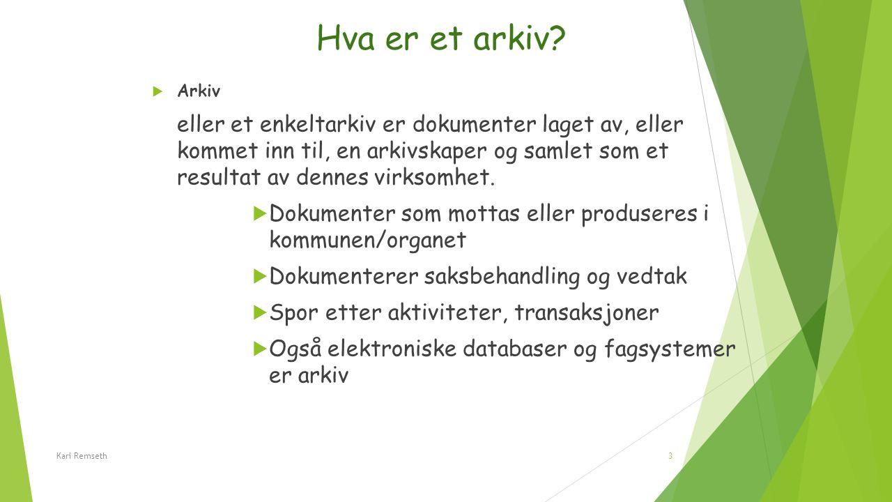 Hva er et arkiv?  Arkiv eller et enkeltarkiv er dokumenter laget av, eller kommet inn til, en arkivskaper og samlet som et resultat av dennes virksom