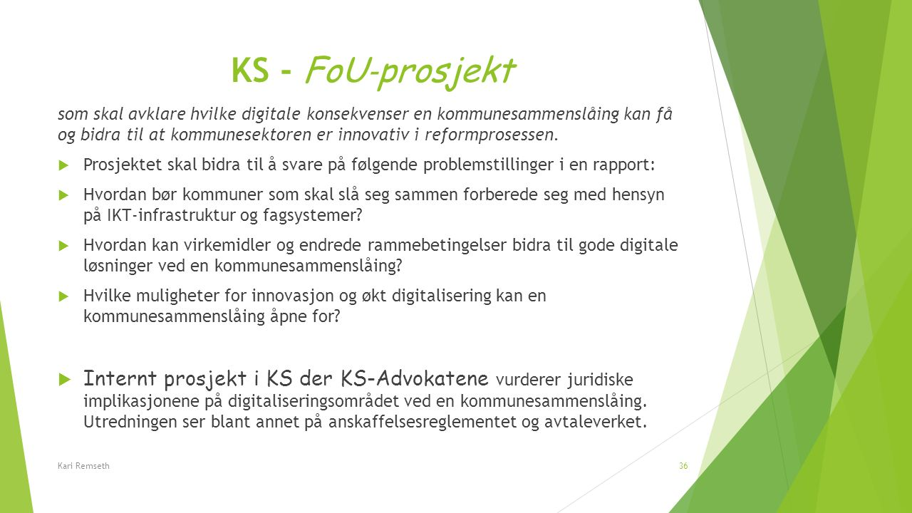 KS - FoU ‐ prosjekt som skal avklare hvilke digitale konsekvenser en kommunesammenslåing kan få og bidra til at kommunesektoren er innovativ i reformp