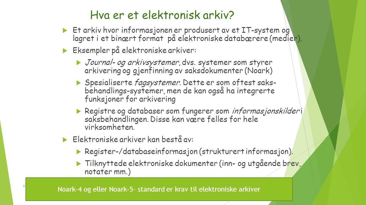 Hva er et elektronisk arkiv?  Et arkiv hvor informasjonen er produsert av et IT-system og lagret i et binært format på elektroniske databærere (medie