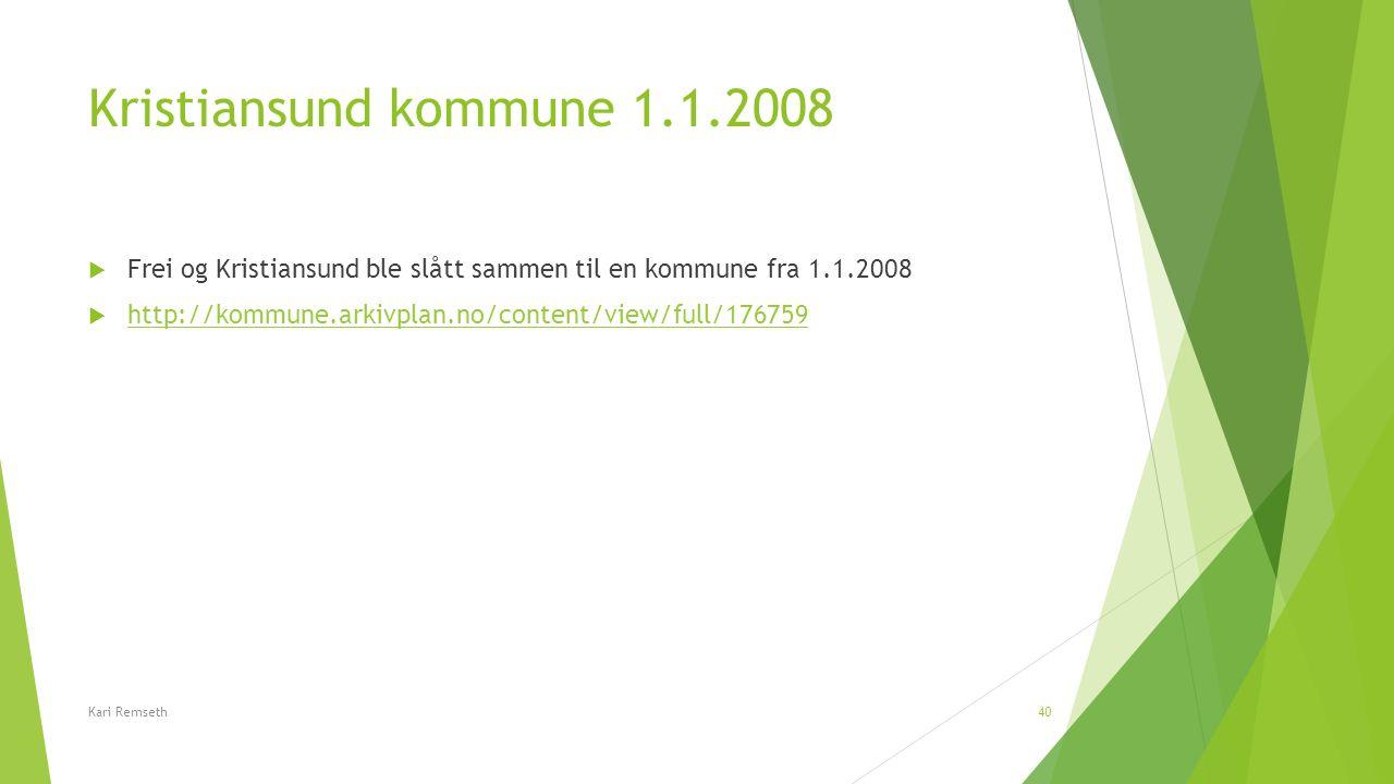 Kristiansund kommune 1.1.2008  Frei og Kristiansund ble slått sammen til en kommune fra 1.1.2008  http://kommune.arkivplan.no/content/view/full/1767