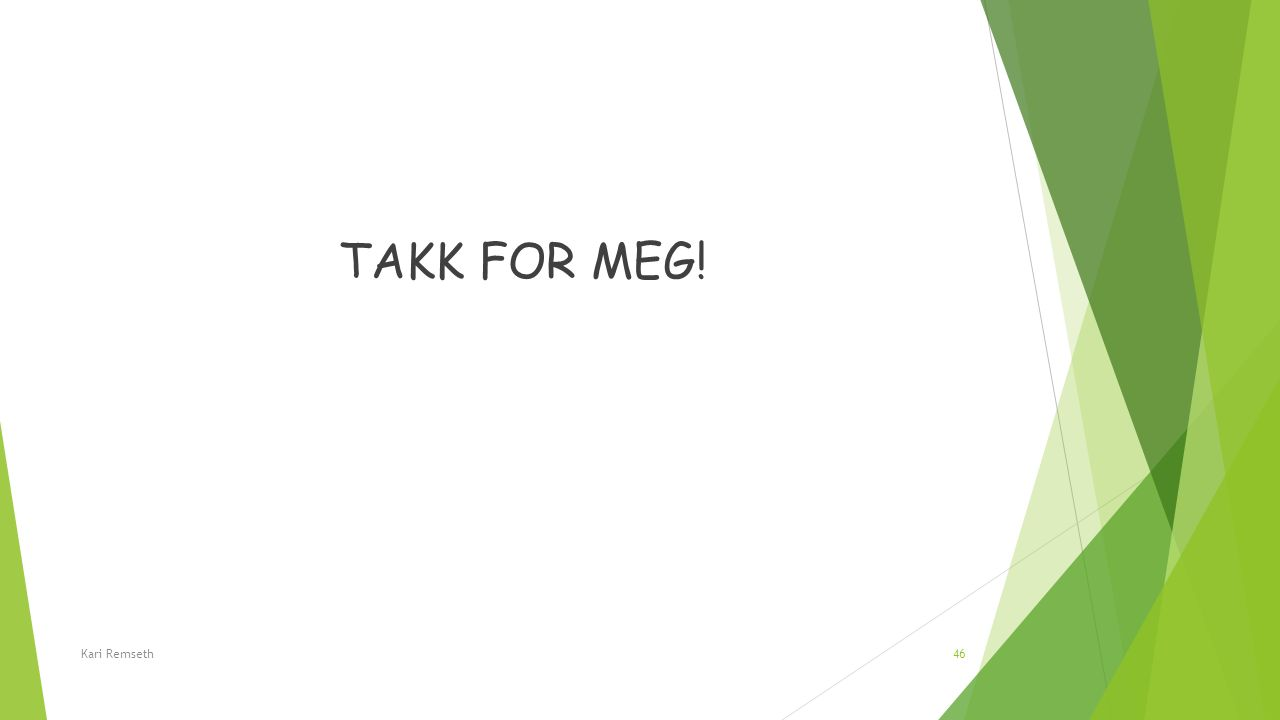 TAKK FOR MEG! Kari Remseth46