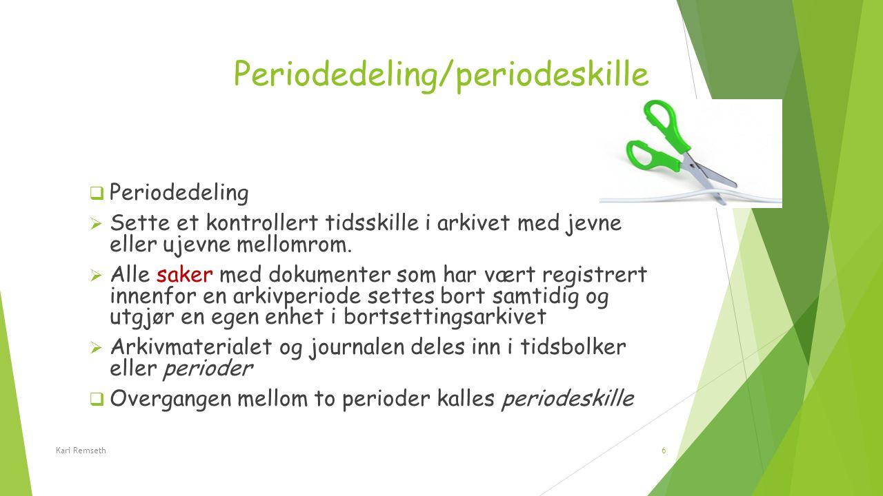 Periodedeling/periodeskille  Periodedeling  Sette et kontrollert tidsskille i arkivet med jevne eller ujevne mellomrom.  Alle saker med dokumenter