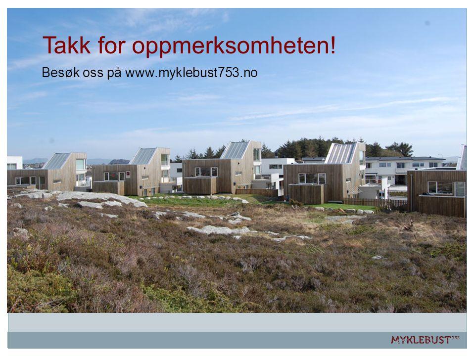 Takk for oppmerksomheten! Besøk oss på www.myklebust753.no