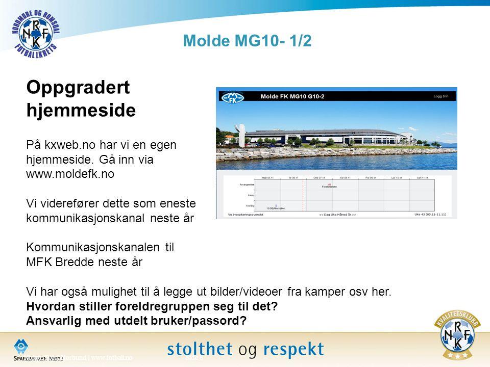 Molde MG10- 1/2 Norges Fotballforbund | www.fotball.noSide 8 Oppgradert hjemmeside På kxweb.no har vi en egen hjemmeside. Gå inn via www.moldefk.no Vi