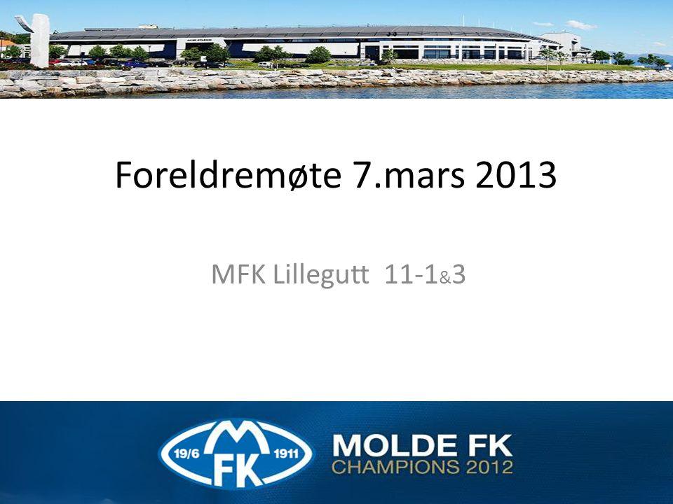 Foreldremøte 7.mars 2013 MFK Lillegutt 11-1 & 3