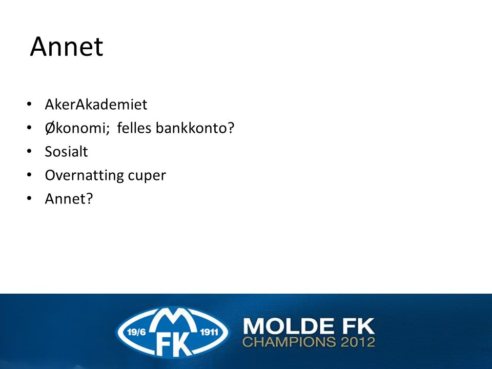 Annet AkerAkademiet Økonomi; felles bankkonto Sosialt Overnatting cuper Annet