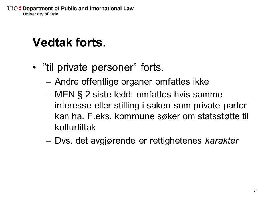 Vedtak forts. til private personer forts.